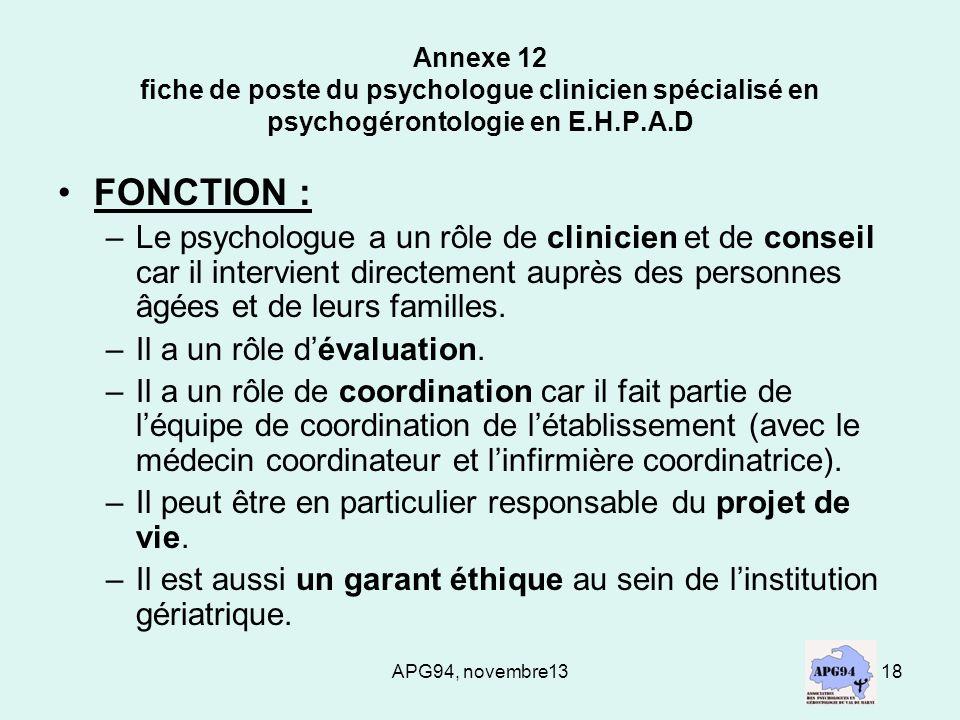 APG94, novembre1318 Annexe 12 fiche de poste du psychologue clinicien spécialisé en psychogérontologie en E.H.P.A.D FONCTION : –Le psychologue a un rô