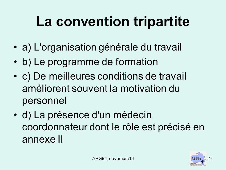 APG94, novembre1327 La convention tripartite a) L'organisation générale du travail b) Le programme de formation c) De meilleures conditions de travail