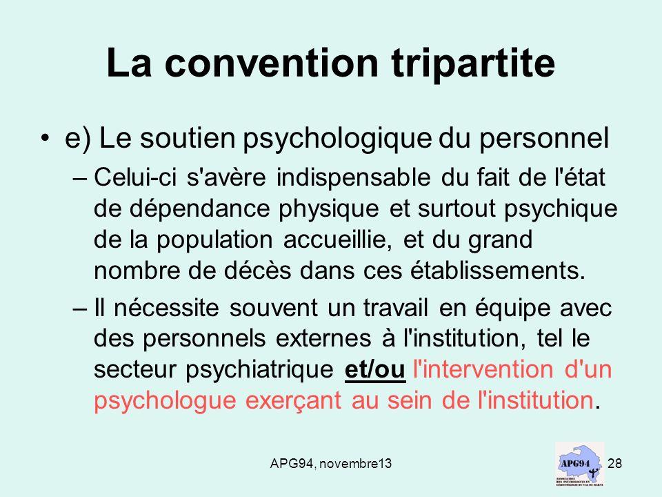 APG94, novembre1328 La convention tripartite e) Le soutien psychologique du personnel –Celui-ci s'avère indispensable du fait de l'état de dépendance
