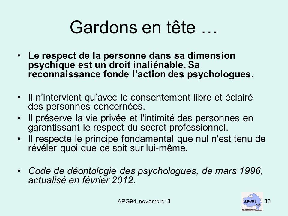 APG94, novembre1333 Gardons en tête … Le respect de la personne dans sa dimension psychique est un droit inaliénable. Sa reconnaissance fonde l'action