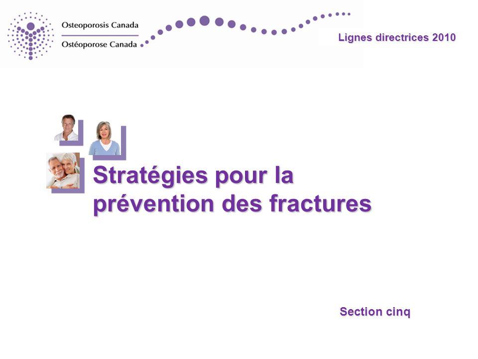 Lignes directrices 2010 Stratégies pour la prévention des fractures Section cinq