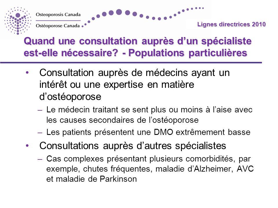 2010 Guidelines Quand une consultation auprès dun spécialiste est-elle nécessaire? - Populations particulières Consultation auprès de médecins ayant u