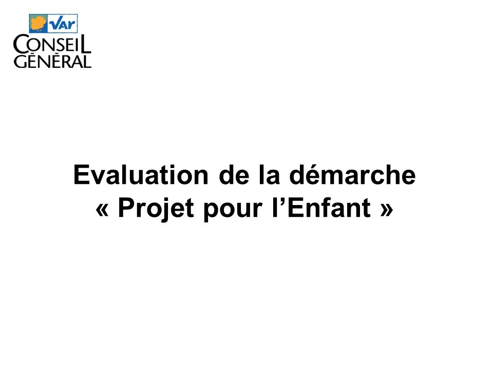 Evaluation de la démarche « Projet pour lEnfant »