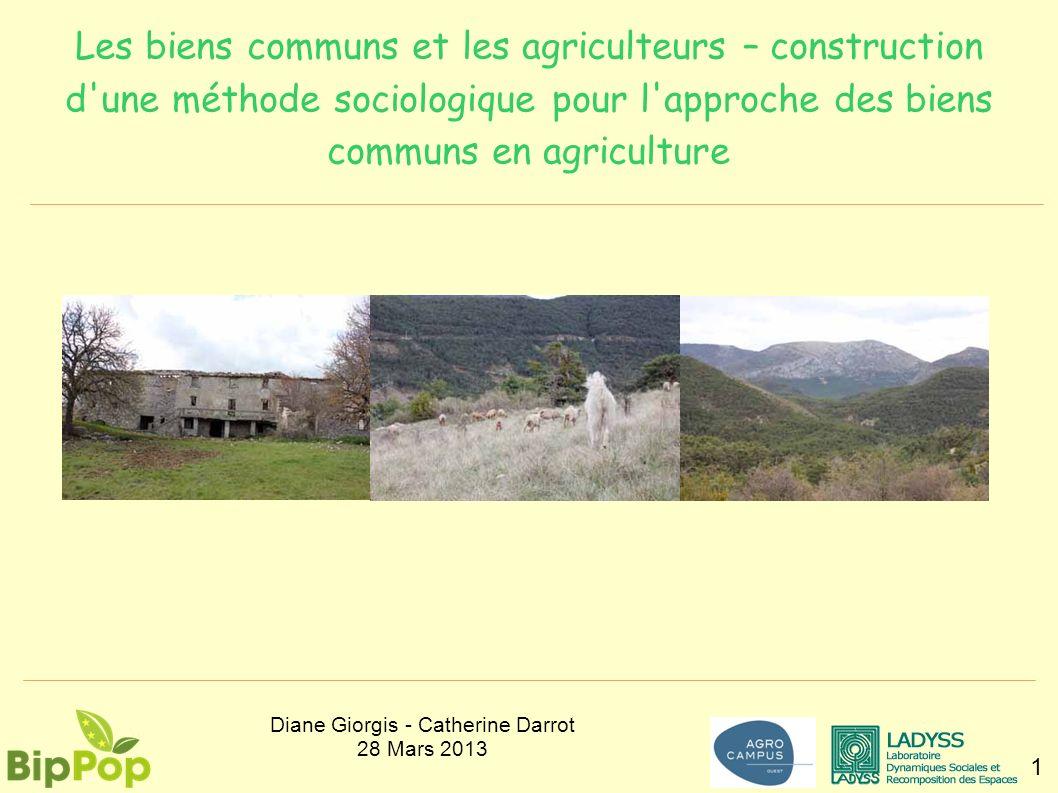 Les biens communs et les agriculteurs – construction d'une méthode sociologique pour l'approche des biens communs en agriculture 1 Diane Giorgis - Cat