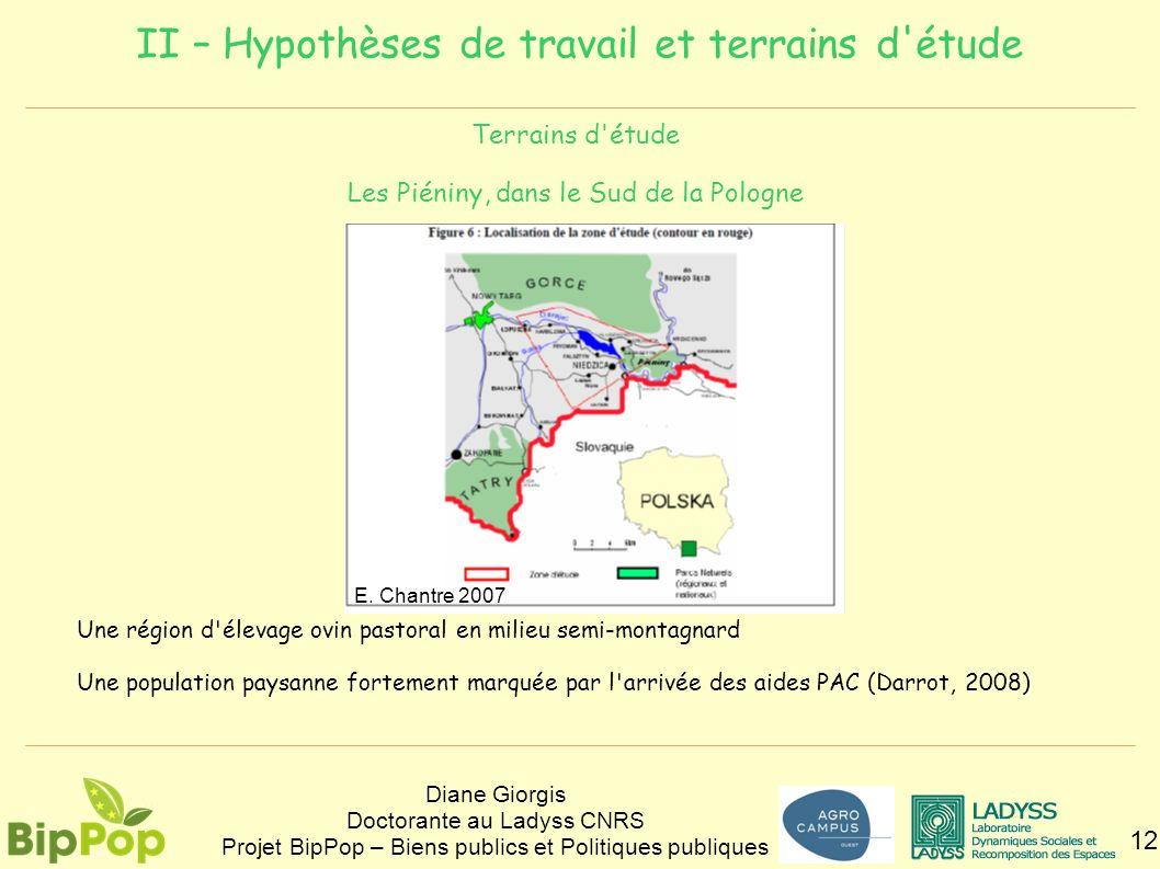 II – Hypothèses de travail et terrains d'étude 12 Diane Giorgis Doctorante au Ladyss CNRS Projet BipPop – Biens publics et Politiques publiques Terrai