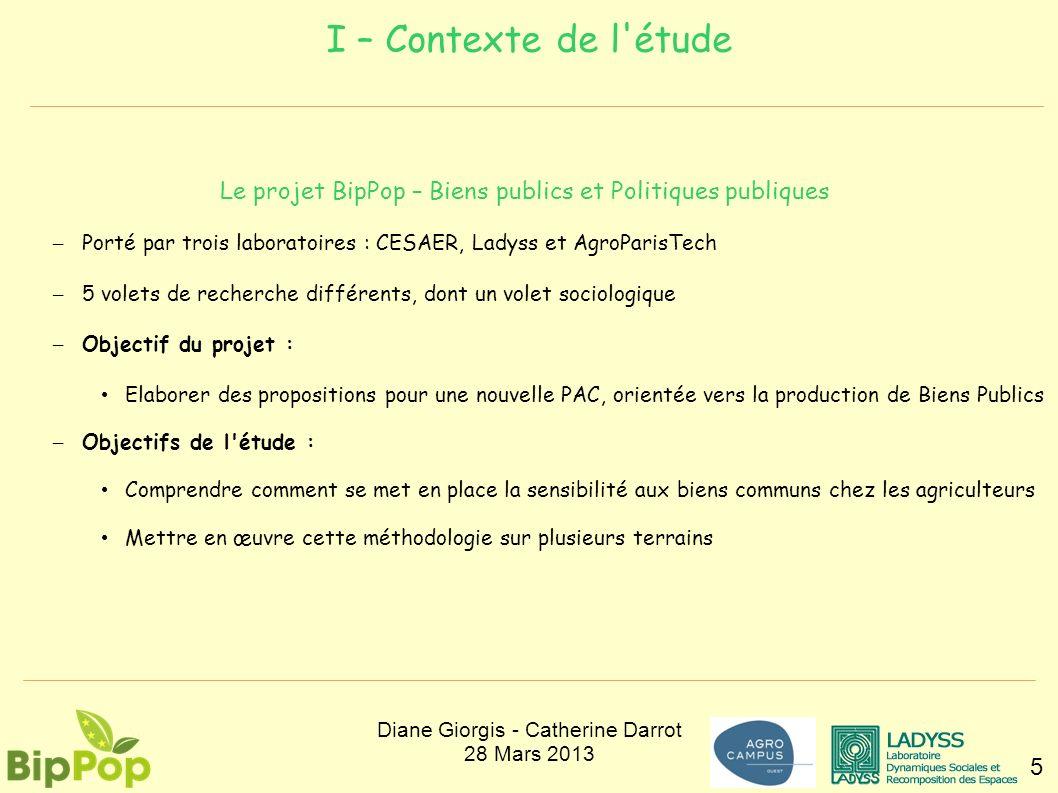 I – Contexte de l'étude 5 Le projet BipPop – Biens publics et Politiques publiques – Porté par trois laboratoires : CESAER, Ladyss et AgroParisTech –