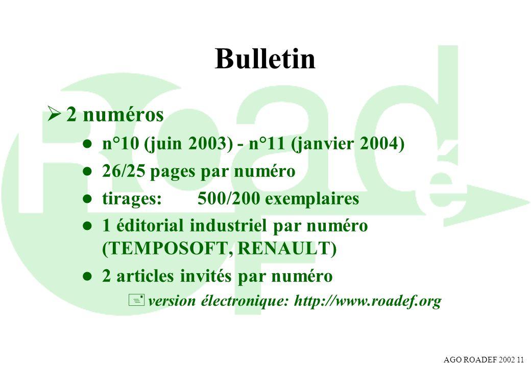 AGO ROADEF 2002 11 Bulletin 2 numéros l n°10 (juin 2003) - n°11 (janvier 2004) l 26/25 pages par numéro l tirages: 500/200 exemplaires l 1 éditorial i