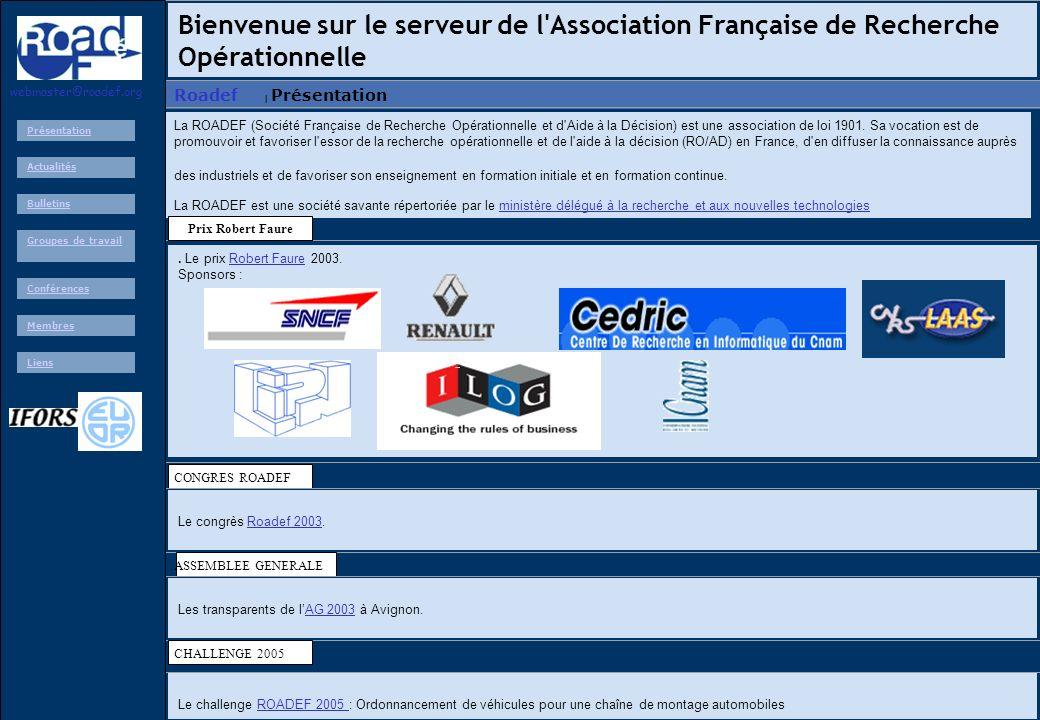 AGO ROADEF 2002 34 Roadef Bienvenue sur le serveur de l'Association Française de Recherche Opérationnelle | PrésentationRoadef La ROADEF (Société Fran