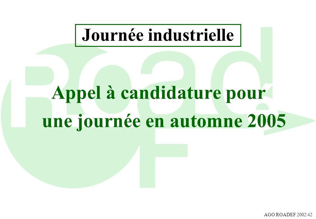 AGO ROADEF 2002 42 Journée industrielle Appel à candidature pour une journée en automne 2005
