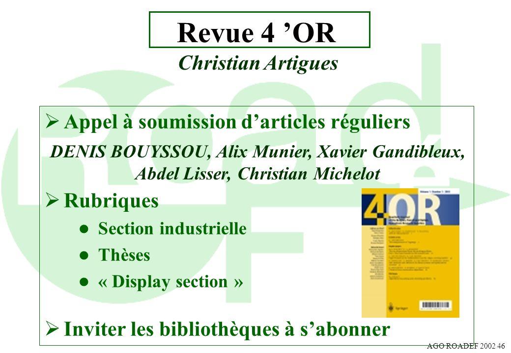 AGO ROADEF 2002 46 Revue 4 OR Appel à soumission darticles réguliers Rubriques l Section industrielle l Thèses l « Display section » Inviter les bibli