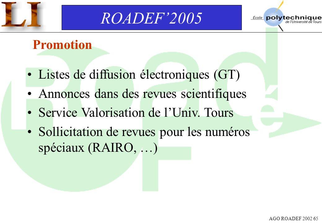 AGO ROADEF 2002 65 Promotion ROADEF2005 Listes de diffusion électroniques (GT) Annonces dans des revues scientifiques Service Valorisation de lUniv. T