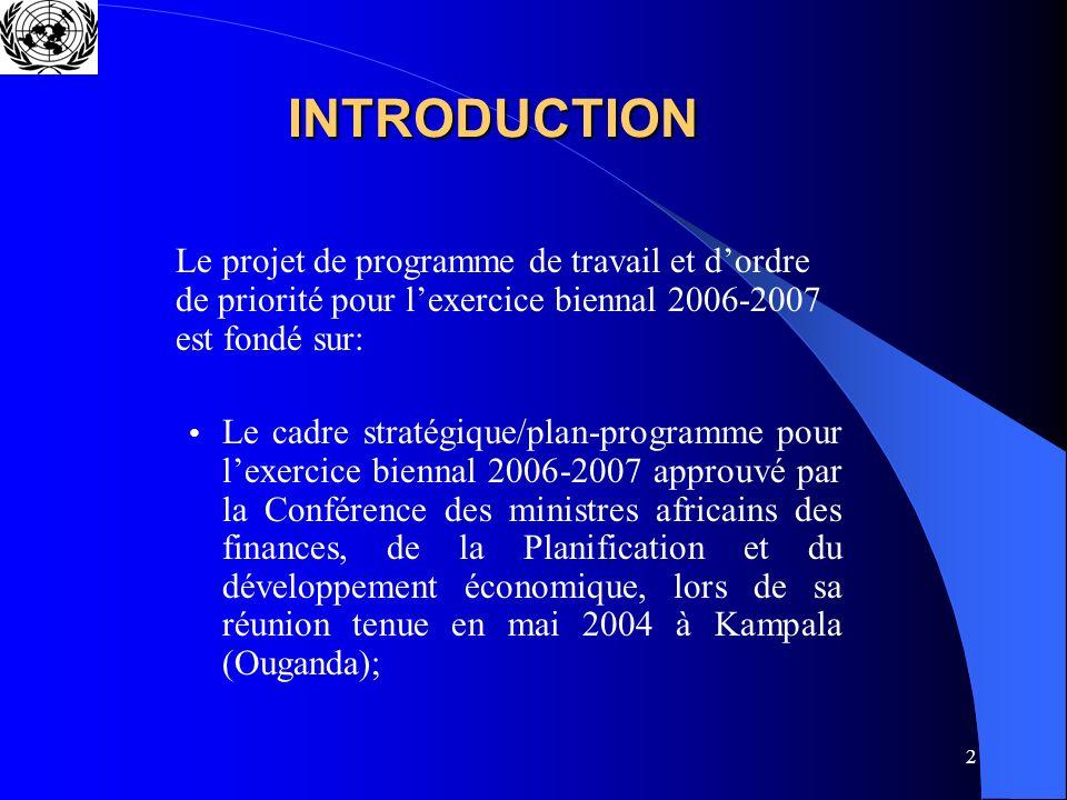 2 INTRODUCTION Le projet de programme de travail et dordre de priorité pour lexercice biennal 2006-2007 est fondé sur: Le cadre stratégique/plan-progr