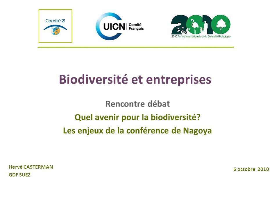 Biodiversité et entreprises Hervé CASTERMAN GDF SUEZ Rencontre débat Quel avenir pour la biodiversité.