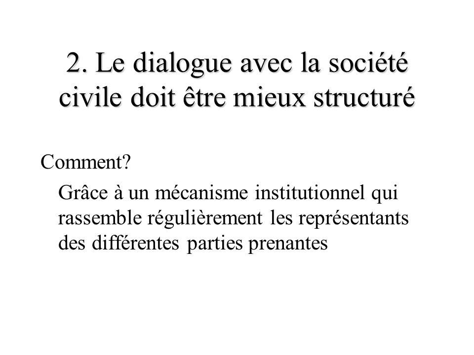 2. Le dialogue avec la société civile doit être mieux structuré Comment.