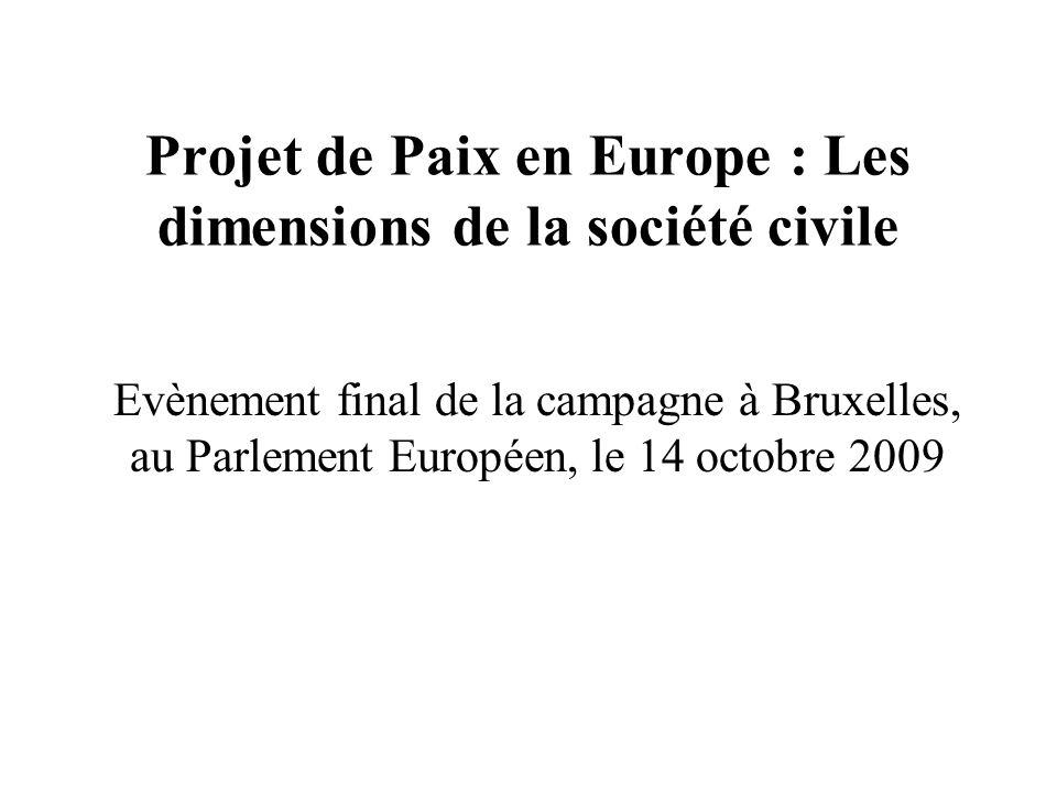 Projet de Paix en Europe : Les dimensions de la société civile Evènement final de la campagne à Bruxelles, au Parlement Européen, le 14 octobre 2009