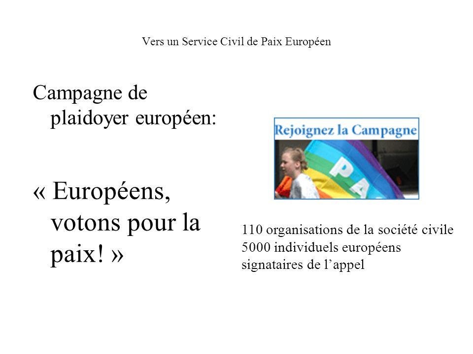 Vers un Service Civil de Paix Européen Campagne de plaidoyer européen: « Européens, votons pour la paix.