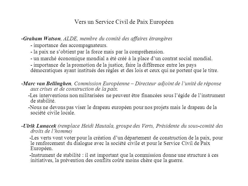 Vers un Service Civil de Paix Européen -Graham Watson, ALDE, membre du comité des affaires étrangères - importance des accompagnateurs.