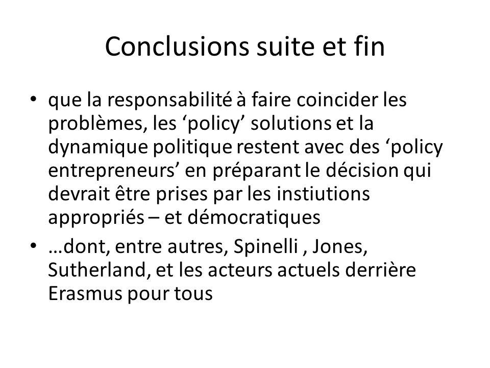 Conclusions suite et fin que la responsabilité à faire coincider les problèmes, les policy solutions et la dynamique politique restent avec des policy