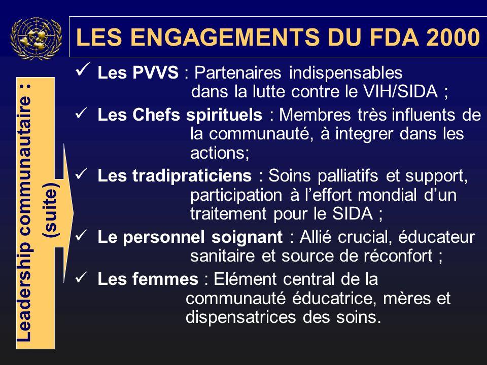 Les PVVS : Partenaires indispensables dans la lutte contre le VIH/SIDA ; Les Chefs spirituels : Membres très influents de la communauté, à integrer da