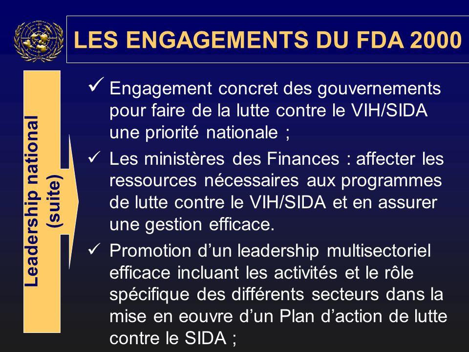 Engagement concret des gouvernements pour faire de la lutte contre le VIH/SIDA une priorité nationale ; Les ministères des Finances : affecter les ressources nécessaires aux programmes de lutte contre le VIH/SIDA et en assurer une gestion efficace.