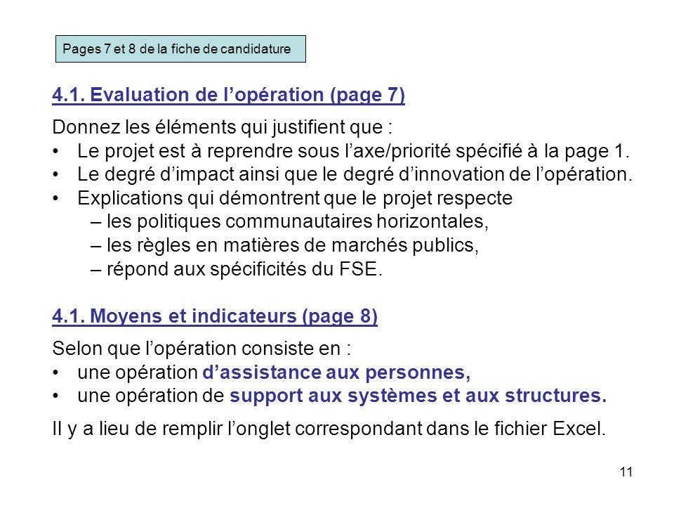 11 4.1. Evaluation de lopération (page 7) Donnez les éléments qui justifient que : Le projet est à reprendre sous laxe/priorité spécifié à la page 1.