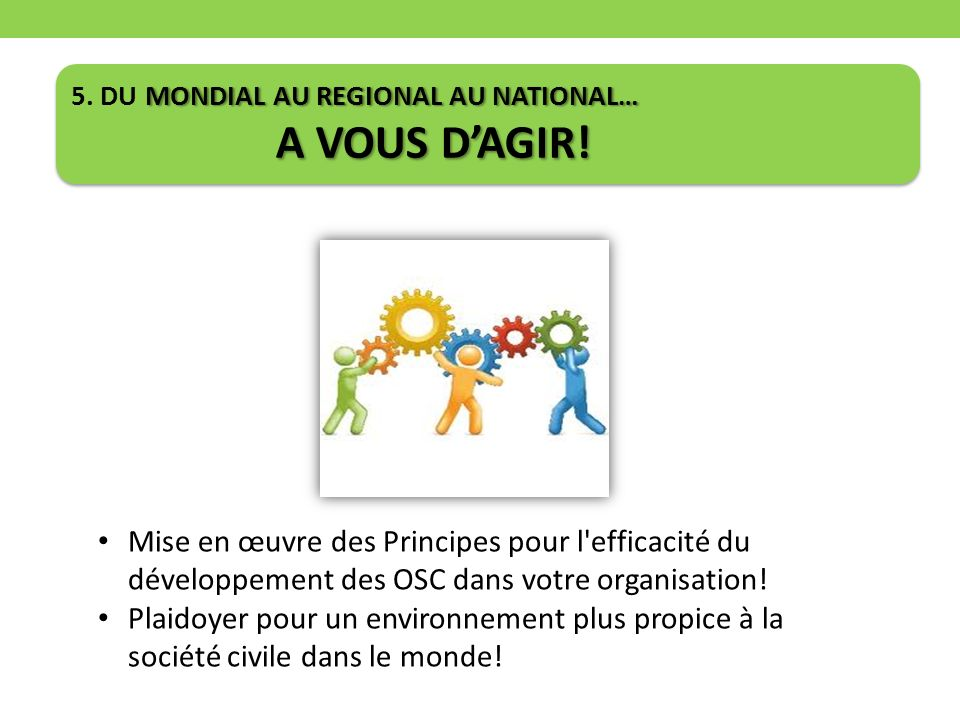 MONDIAL AU REGIONAL AU NATIONAL… A VOUS DAGIR. 5.