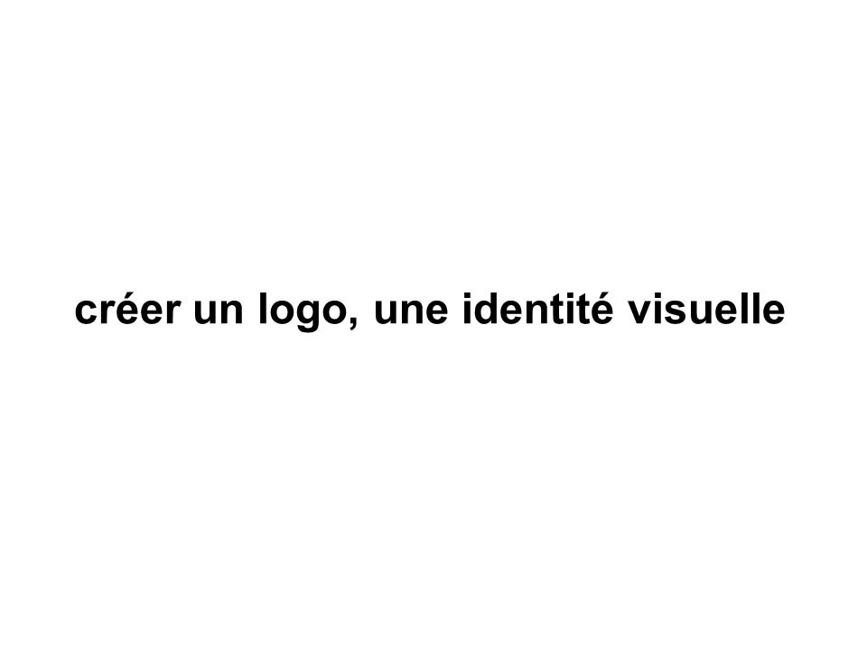 créer un logo, une identité visuelle