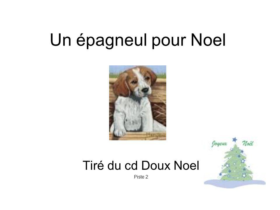 Un épagneul pour Noel Tiré du cd Doux Noel Piste 2