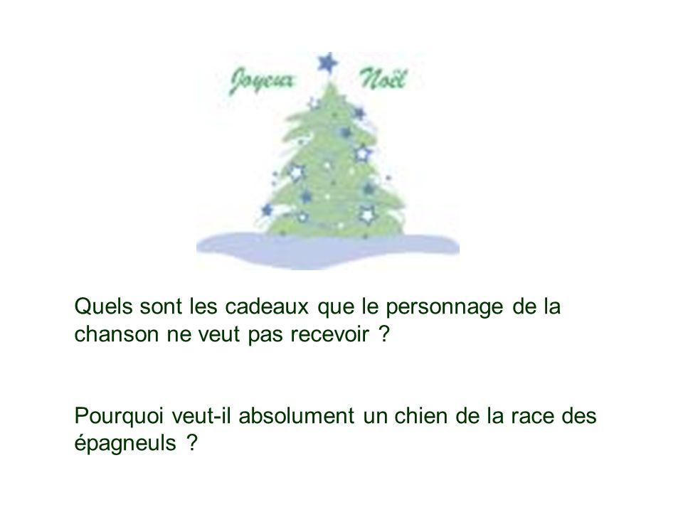 Quels sont les cadeaux que le personnage de la chanson ne veut pas recevoir ? Pourquoi veut-il absolument un chien de la race des épagneuls ?
