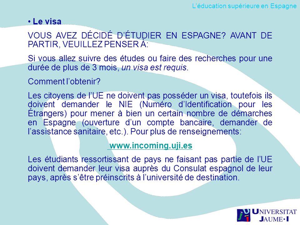Le visa VOUS AVEZ DÉCIDÉ DÉTUDIER EN ESPAGNE? AVANT DE PARTIR, VEUILLEZ PENSER À: Si vous allez suivre des études ou faire des recherches pour une dur
