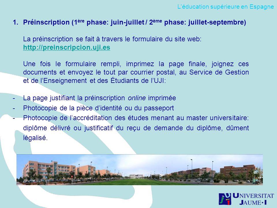 1.Préinscription (1 ère phase: juin-juillet / 2 ème phase: juillet-septembre) La préinscription se fait à travers le formulaire du site web: http://pr