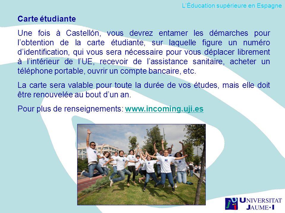 Carte étudiante Une fois à Castellón, vous devrez entamer les démarches pour lobtention de la carte étudiante, sur laquelle figure un numéro didentifi