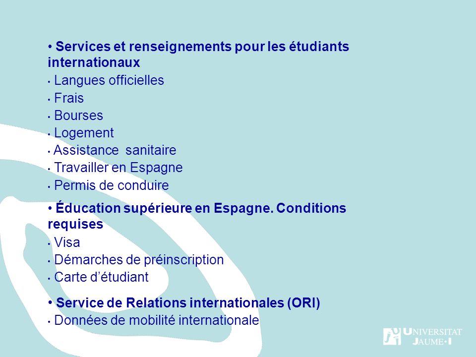 Services et renseignements pour les étudiants internationaux Langues officielles Frais Bourses Logement Assistance sanitaire Travailler en Espagne Permis de conduire Éducation supérieure en Espagne.