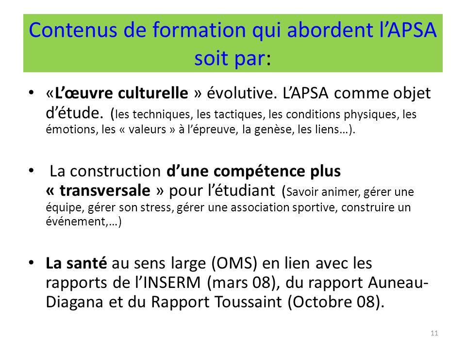 11 Contenus de formation qui abordent lAPSA soit par: «Lœuvre culturelle » évolutive.