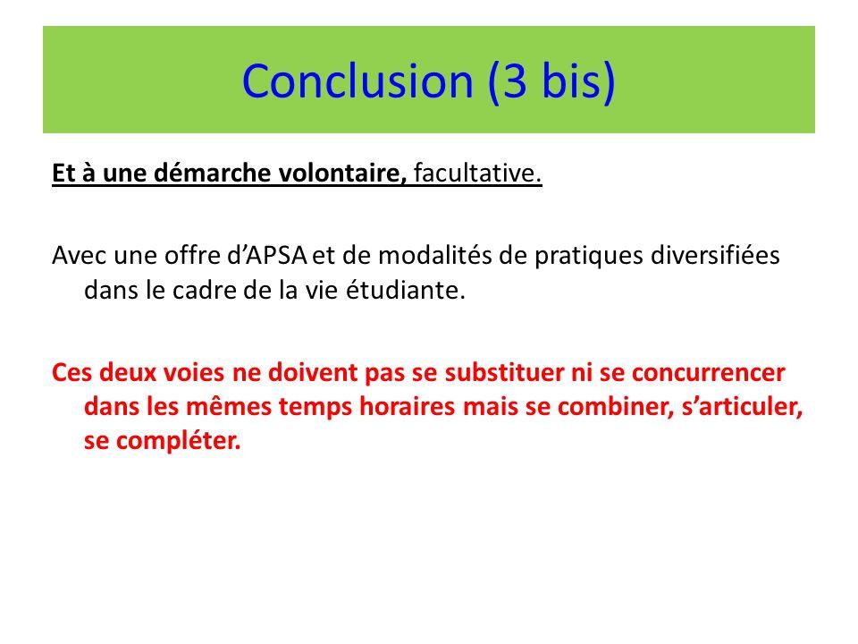 Conclusion (3 bis) Et à une démarche volontaire, facultative.