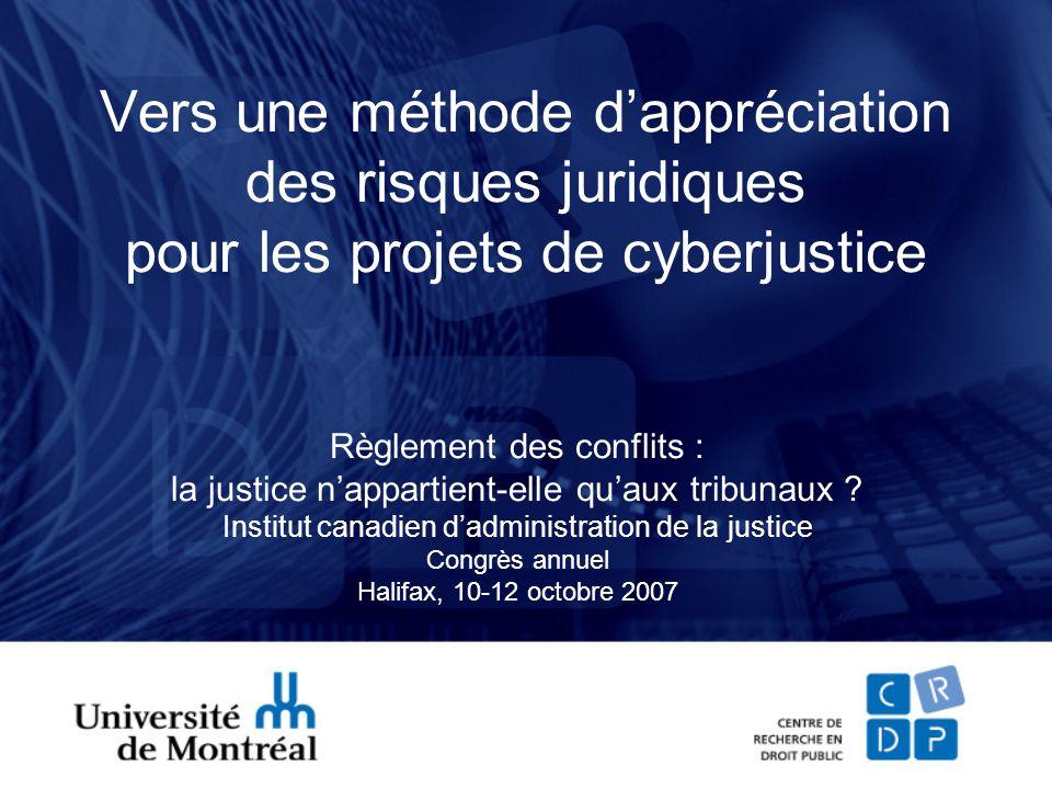 Vers une méthode dappréciation des risques juridiques pour les projets de cyberjustice Règlement des conflits : la justice nappartient-elle quaux tribunaux .