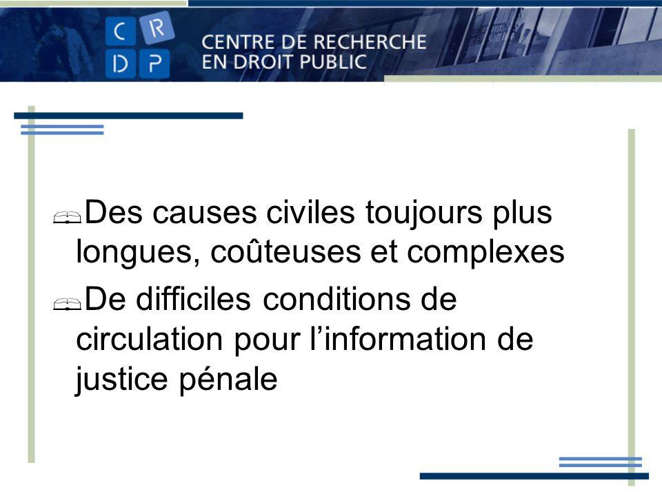 Des causes civiles toujours plus longues, coûteuses et complexes De difficiles conditions de circulation pour linformation de justice pénale