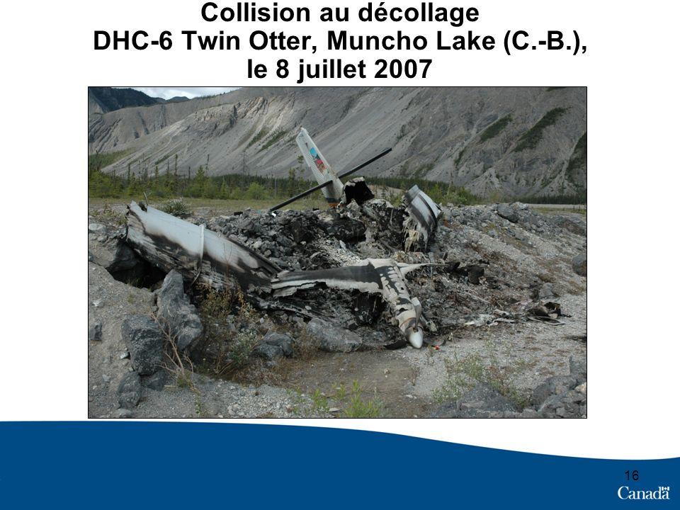 16 Collision au décollage DHC-6 Twin Otter, Muncho Lake (C.-B.), le 8 juillet 2007