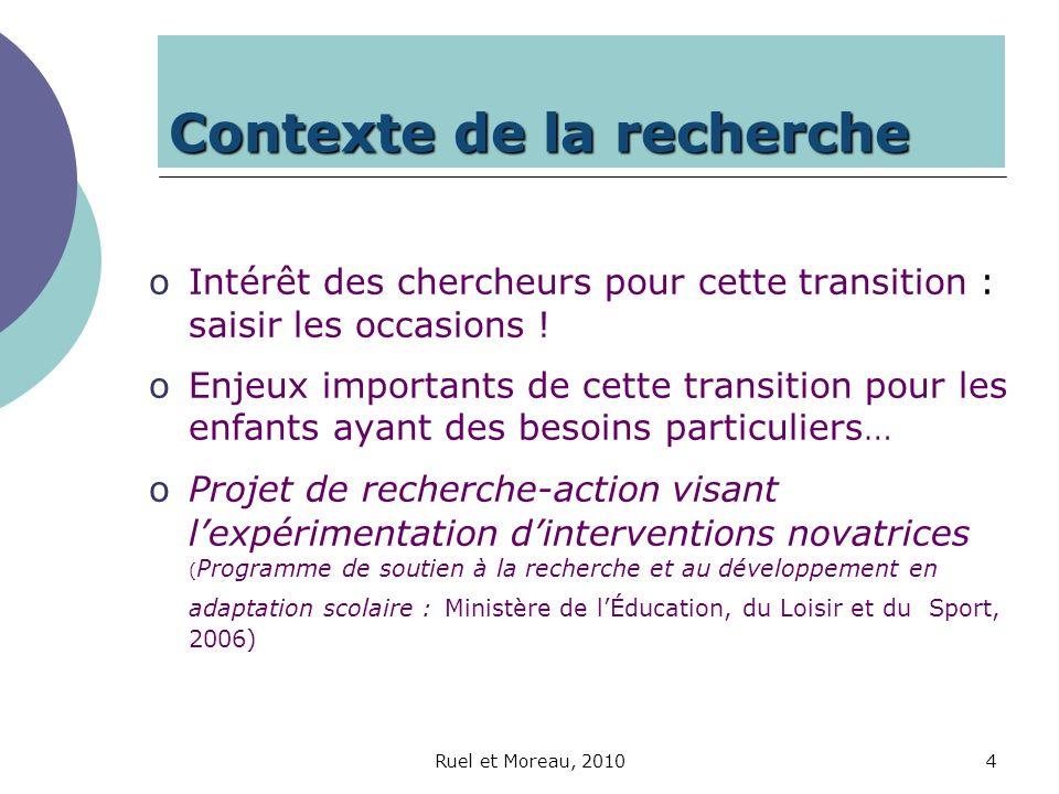 Ruel et Moreau, 20104 Contexte de la recherche oIntérêt des chercheurs pour cette transition : saisir les occasions ! oEnjeux importants de cette tran