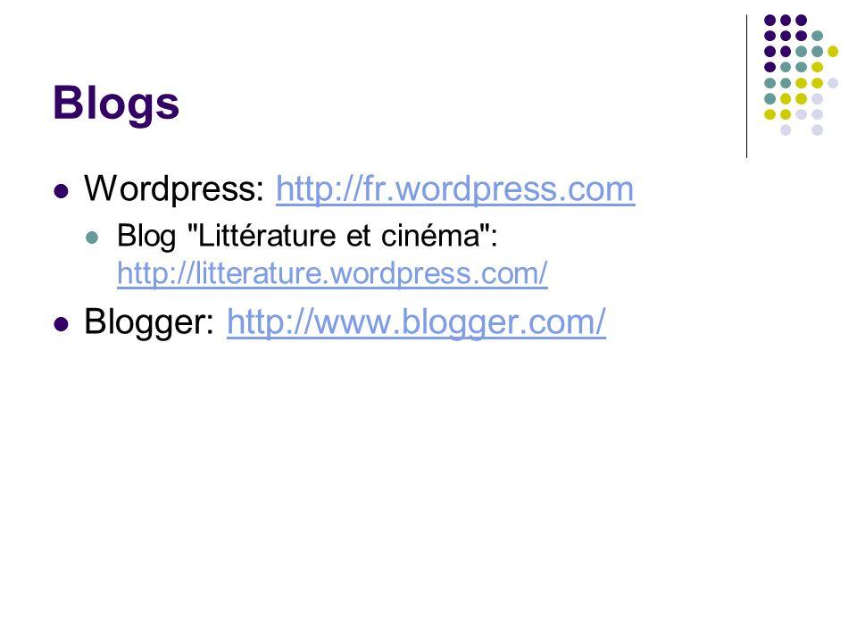 Blogs Wordpress: http://fr.wordpress.comhttp://fr.wordpress.com Blog