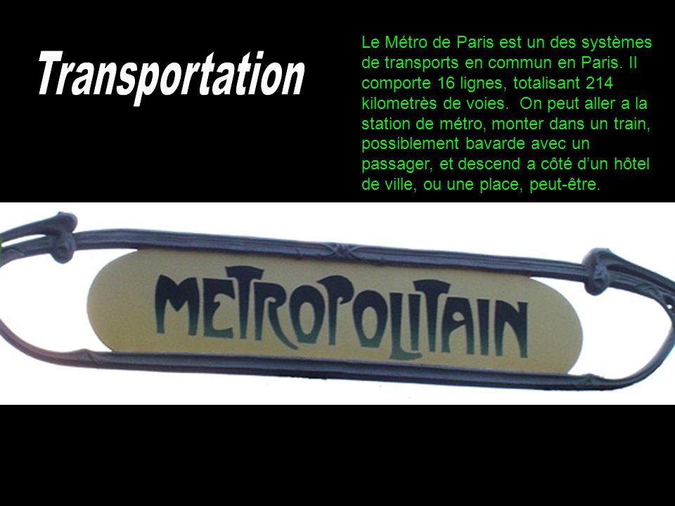 Le Métro de Paris est un des systèmes de transports en commun en Paris. Il comporte 16 lignes, totalisant 214 kilometrès de voies. On peut aller a la