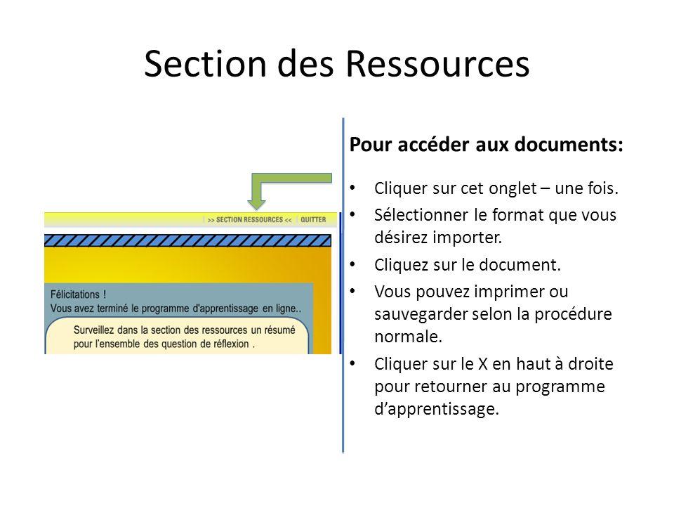 Section des Ressources Pour accéder aux documents: Cliquer sur cet onglet – une fois. Sélectionner le format que vous désirez importer. Cliquez sur le