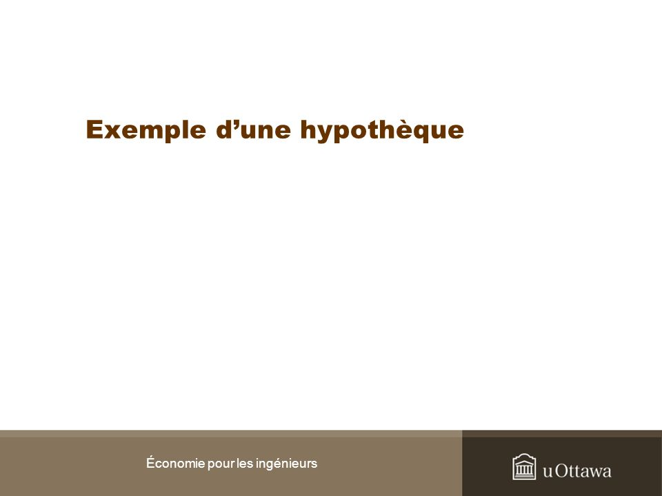 Exemple dune hypothèque Économie pour les ingénieurs