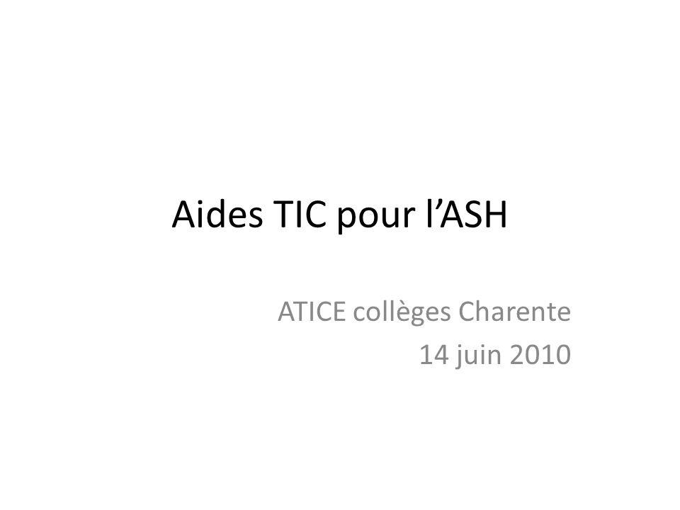 Aides TIC pour lASH ATICE collèges Charente 14 juin 2010