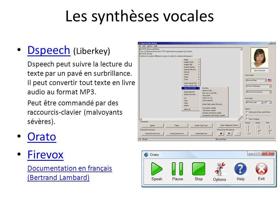 Les synthèses vocales Dspeech (Liberkey) Dspeech Dspeech peut suivre la lecture du texte par un pavé en surbrillance. Il peut convertir tout texte en