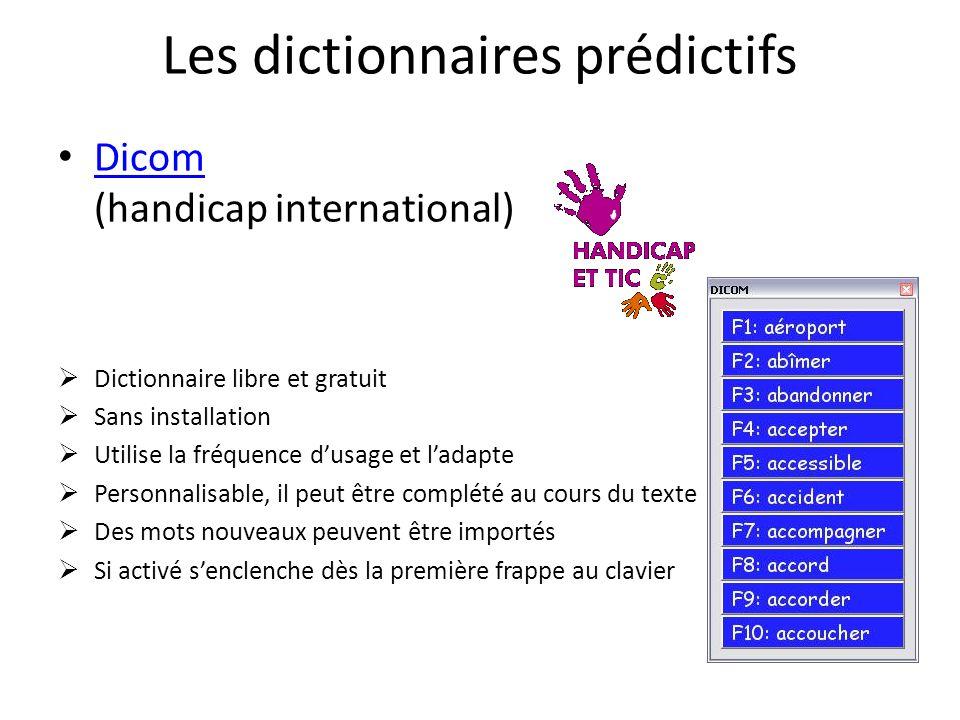 Les dictionnaires prédictifs Dicom (handicap international) Dicom Dictionnaire libre et gratuit Sans installation Utilise la fréquence dusage et ladap
