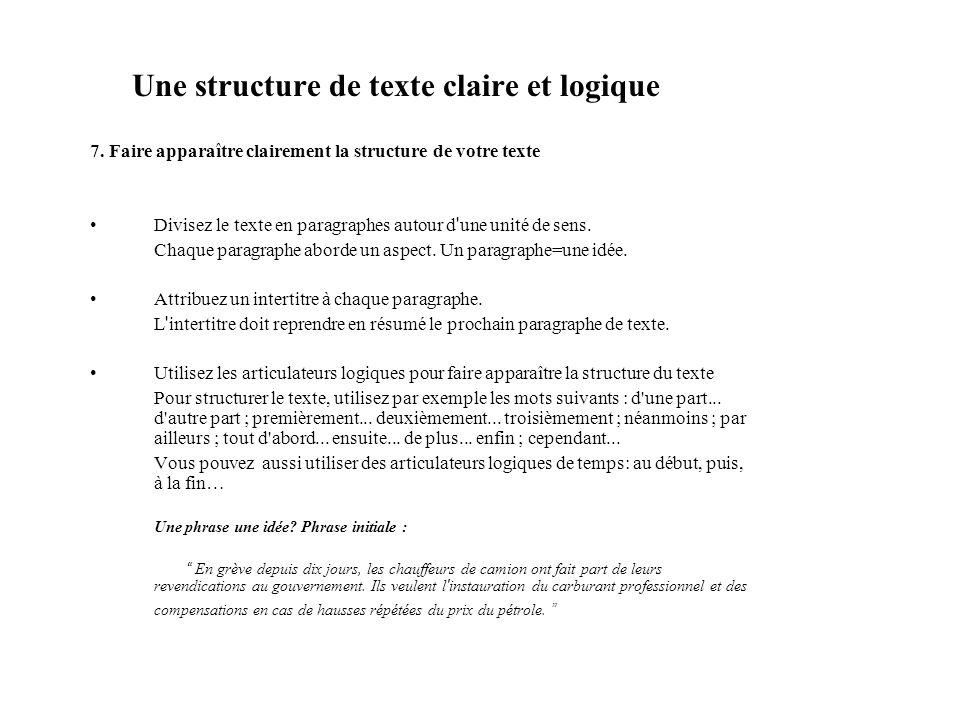 Une structure de texte claire et logique 7. Faire apparaître clairement la structure de votre texte Divisez le texte en paragraphes autour d ' une uni