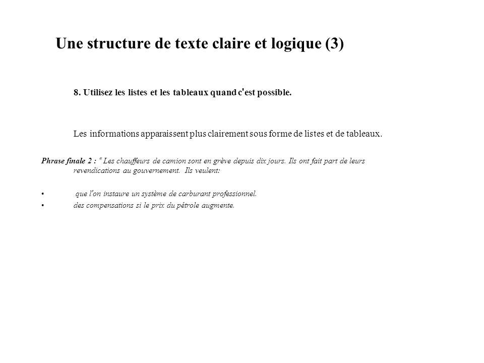 Une structure de texte claire et logique (3) 8. Utilisez les listes et les tableaux quand c ' est possible. Les informations apparaissent plus clairem