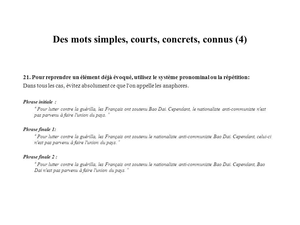 Des mots simples, courts, concrets, connus (4) 21. Pour reprendre un élément déjà évoqué, utilisez le système pronominal ou la répétition: Dans tous l