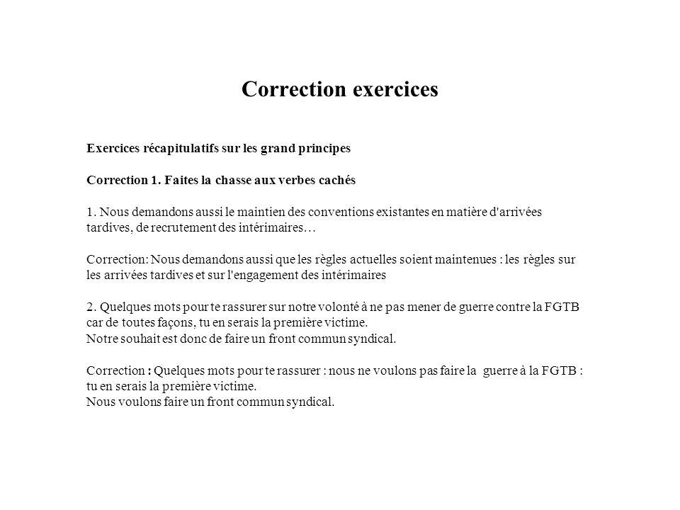 Correction exercices Exercices récapitulatifs sur les grand principes Correction 1. Faites la chasse aux verbes cachés 1. Nous demandons aussi le main